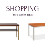 Shopping for a coffee table